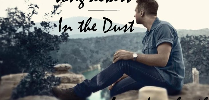 Song Altars: In the Dust by Brandon Heath