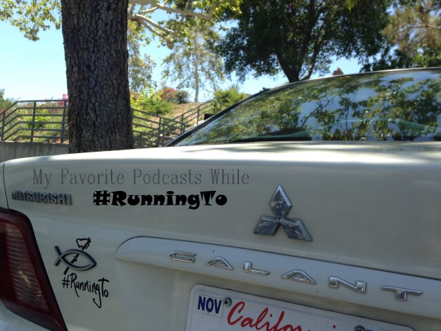 My Favorite Podcasts While #RunningTo