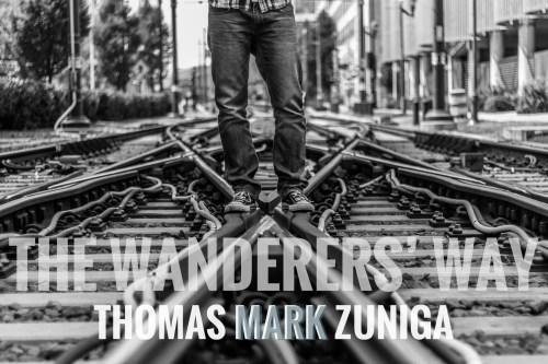 The Wanderers' Way by Thomas Mark Zuniga