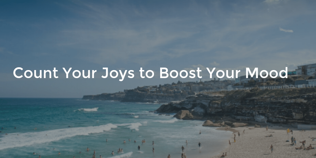 Count Your Joys to Boost Your Mood