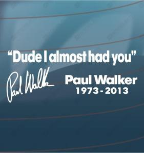 bilklistermærke dude-i-almost-had-you-paul-walker