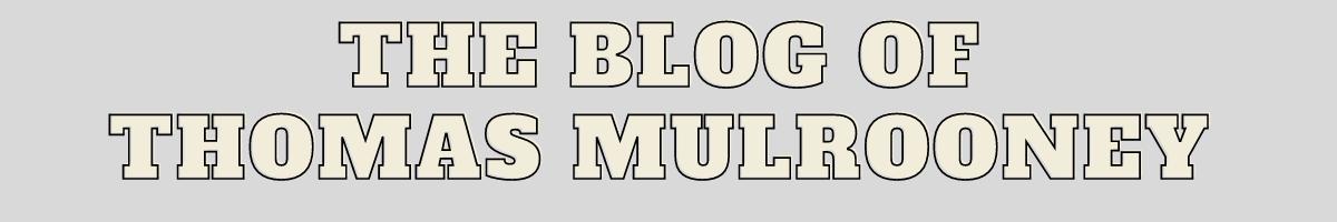 The Personal Blog Of Thomas Mulrooney