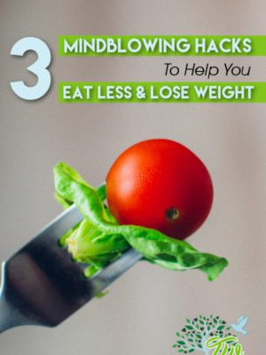 3 MIND BLOWING HACKS To Help You EAT LESS & LOSE WEIGHT
