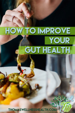 How To Bring Total Health To Your Body and Mind Through The Gut