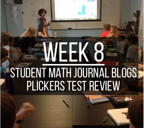 Week 8 – Better Student Blogs and Plickers Test Review