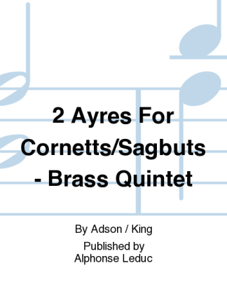 Adson -- 2 Ayres for Brass Quintet