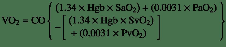 $$ {\mathrm{VO}}_2=\mathrm{CO}\left\{\begin{array}{l}\left(1.34\times \mathrm{Hgb}\times {\mathrm{SaO}}_2\right)+\left(0.0031\times {\mathrm{PaO}}_2\right)\\ {}\hbox{--} \left[\begin{array}{l}\left(1.34\times \mathrm{Hgb}\times {\mathrm{SvO}}_2\right)\\ {}+\left(0.0031\times {\mathrm{PvO}}_2\right)\end{array}\right]\end{array}\right\} $$