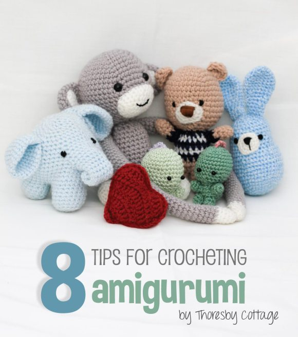 Amigurumi How To Get Started : 8 tips for crocheting amigurumi - Thoresby Cottage