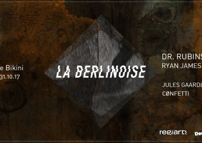 Concours La Berlinoise Dr. Rubinstein + Ryan James Ford + Jules Gaardls + Confetti) @ Le Bikini (Toulouse)