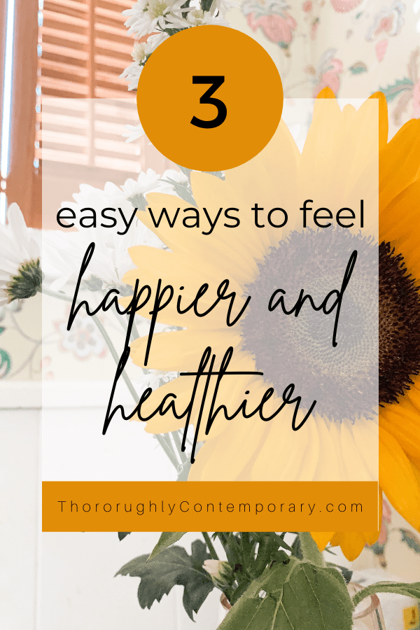 Easy ways to feel happier and healthier