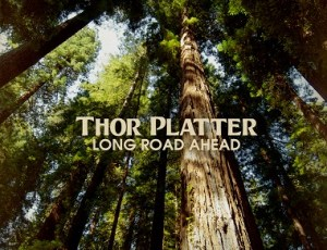 Thor Platter's Long Road Ahead