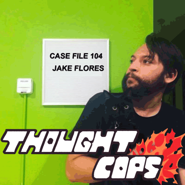 Episode 104 thumbnail for Thought Cops episode with Jake Flores of Pod Damn America
