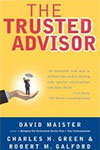 "David H. Maister With Charles H. Green & Robert M. Galford, ""The Trusted Advisor"""