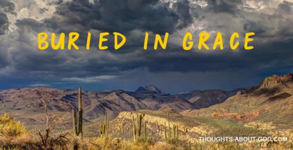 Buried in Grace