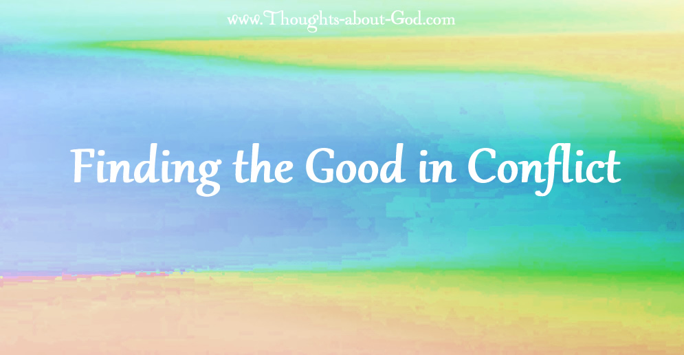 Finding the Good in Conflict