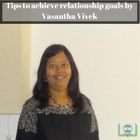 Tips to achieve relationship goals by Vasantha Vivek