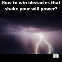 How to win obstacles that shake your will power?