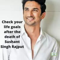 Check your life goals after the death of Sushant Singh Rajput