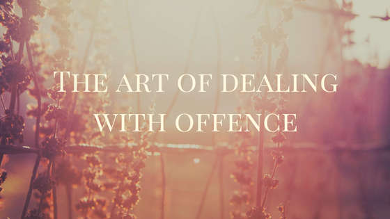 The Art of Dealing with Offence