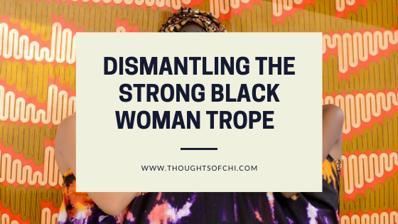 Dismantling the Strong Black Woman Trope