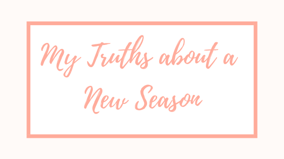My Truths about a New Season