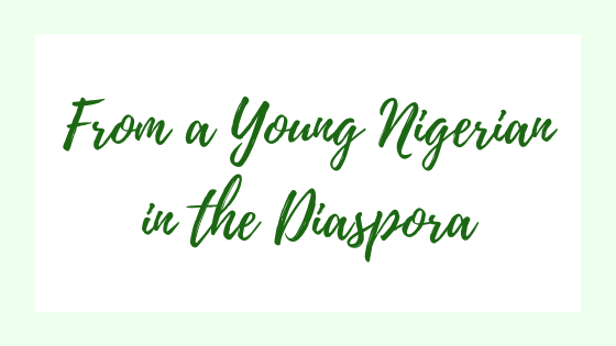 From a Young Nigerian in the Diaspora