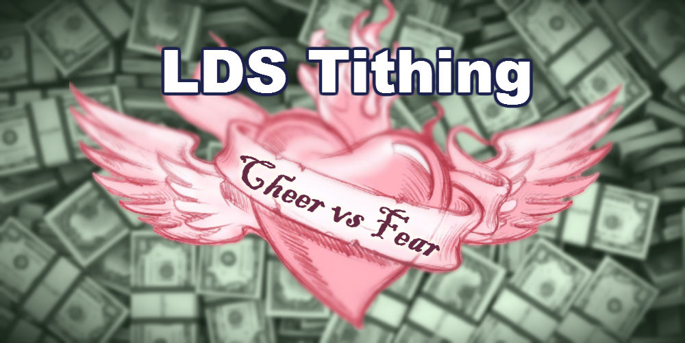LDS Tithing: Cheer vs Fear | Thoughts on Things and Stuff
