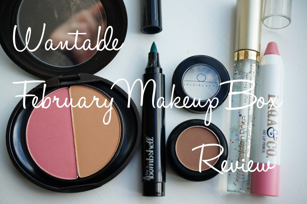 Wantable February Makeup Box Review