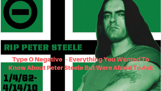 Type O Negative - Everything You Wanted To Know About Peter Steele But Were Afraid ​To Ask