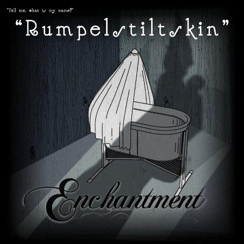 Enchantment ~ Rumpelstiltskin