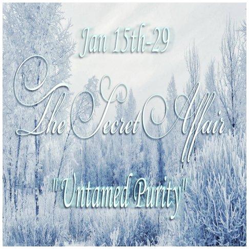 The Secret Affair – Untamed Purity ~ Jan 2015