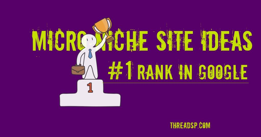 How to find Micro Niche site ideas to lead #1 rank in Google