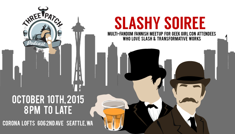 Slashy Soiree: a multi-fandom meetup for Geek Girl Con attendees who love slash and transformative works.