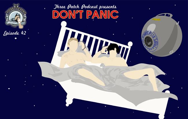 Episode 42: DON'T PANIC