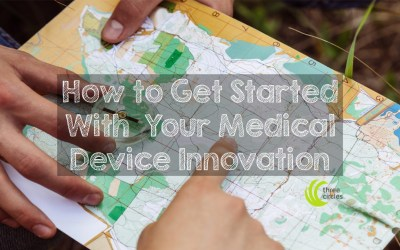 How To Get Started With Your Medical Device Innovation
