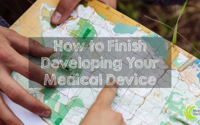 How to Finish Developing Your Medical Device