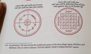 From the Book of Oberon (Harms, Clark, & Peterson 2016, page 372: Two seals in red ink are shown. The seal on the left protects the bearer in war and prevents the bearer from fearing their enemy. The SATOR square is the seal on the right. It is surrounded by the names of the Three Magi (Jasper's name is written twice), and two concentric circles.