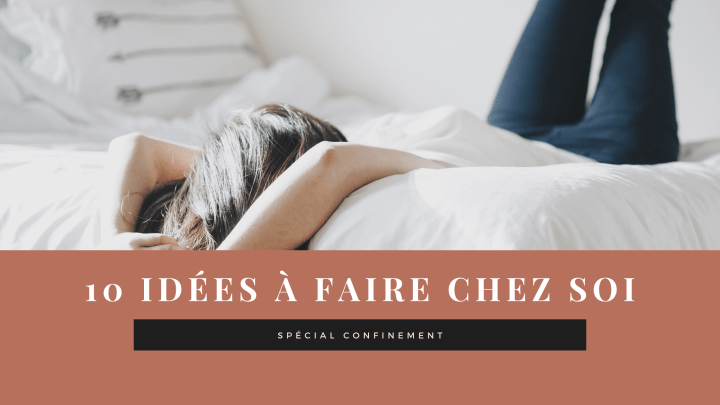 10 choses à faire chez soi
