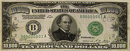 $10,000 bill.  Salmon Portland Chase designed money, and he put his own face on early bills although this one was designed after he died.