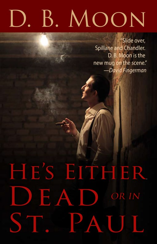 He's Either Dead or in St. Paul book cover