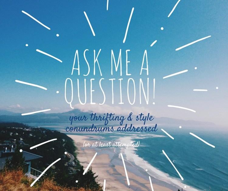 Ask me a question! (3)