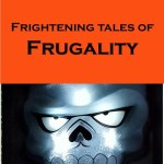 Funny ghost stories on living frugal
