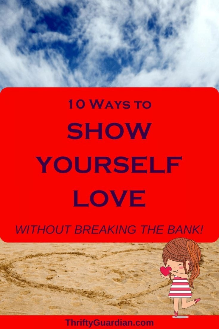 10 Ways to Show Yourself Love – For FREE!