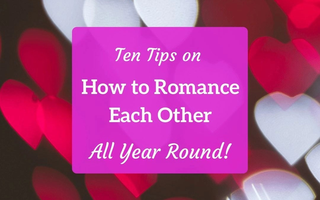 10 Tips for Romance All Year Long