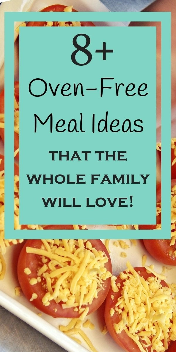 Oven-Free Meal Ideas