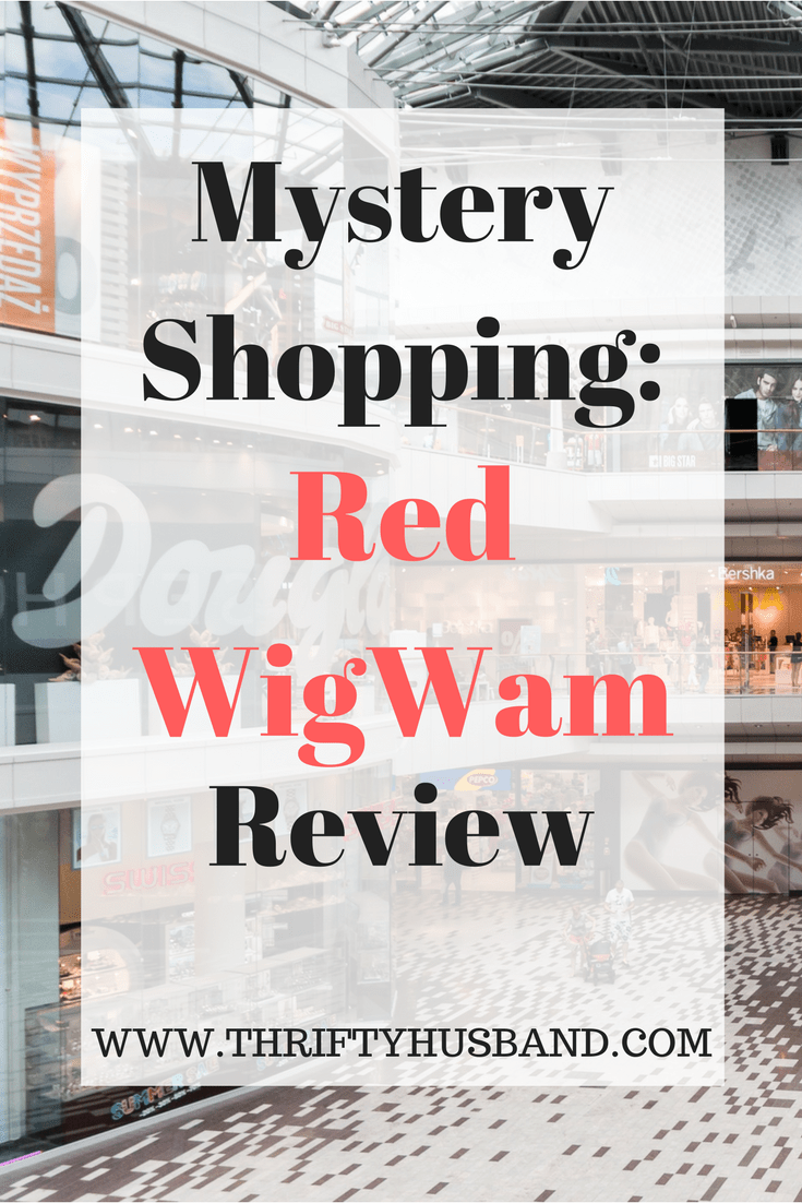 Mystery shopping Red Wigwam review