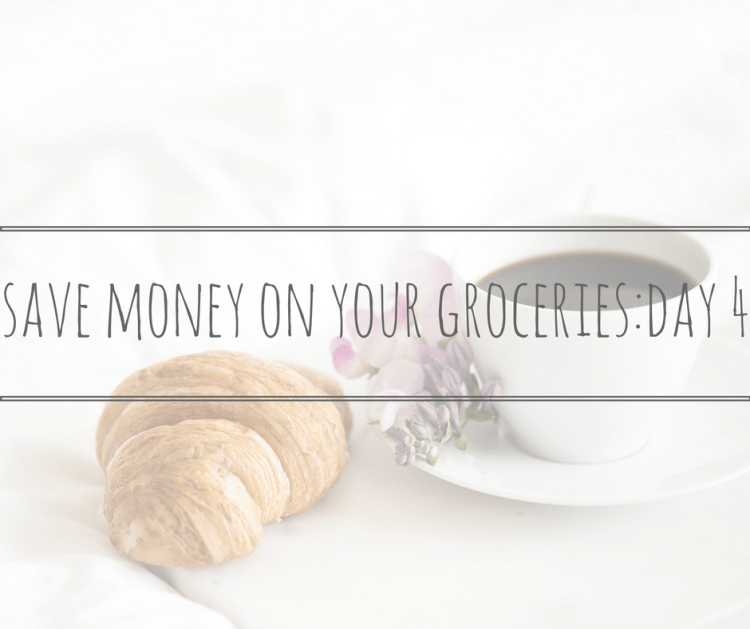 save money on your groceries day 4