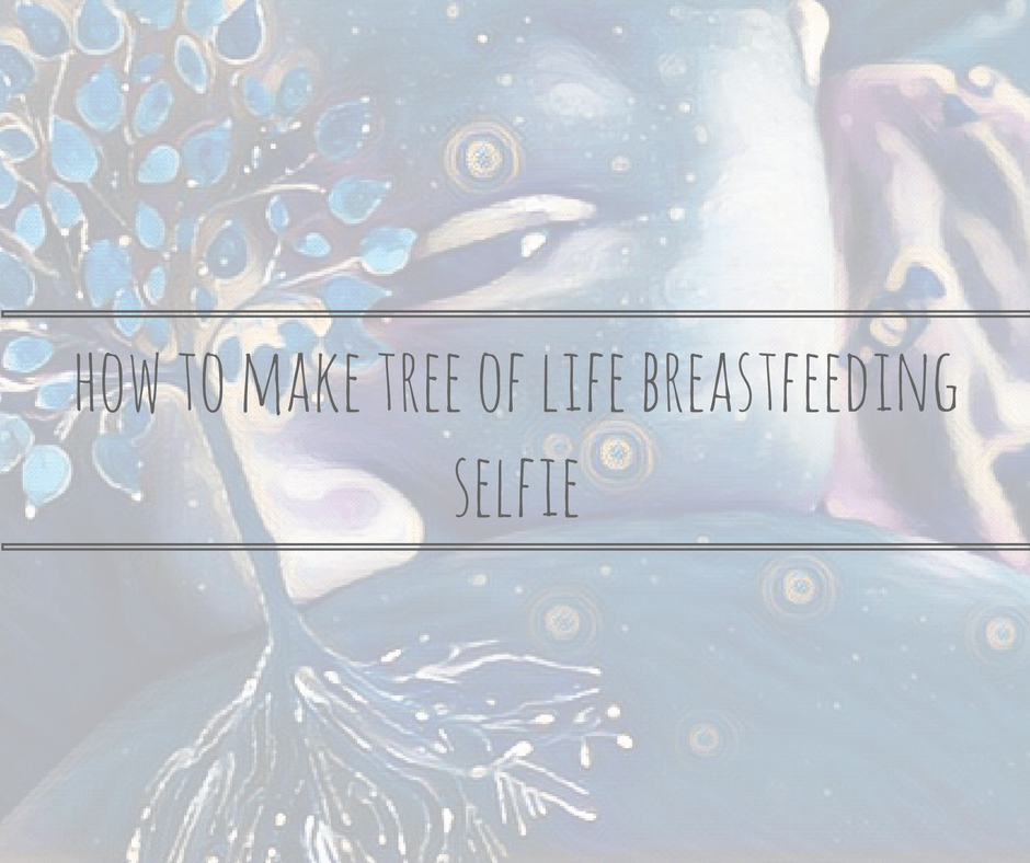 how to guide tree of life breastfeeding selfie title