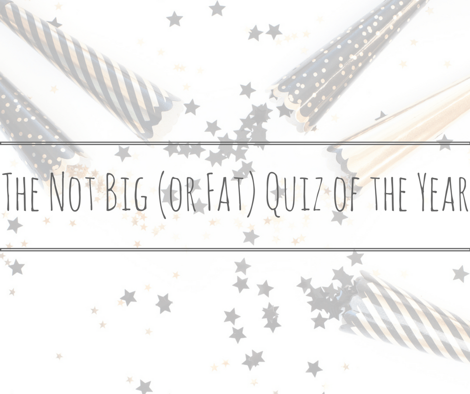 the not big or fat quiz of the year 2017 title