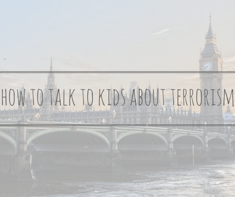 how to talk to kids about terorrism